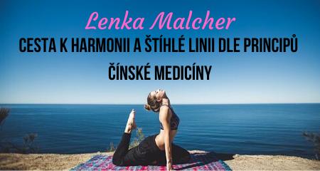 Lenka Malcher: Cesta k harmonii a štíhlé linii dle principů čínské medicíny
