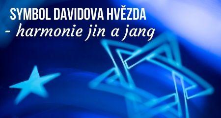 Symbol DAVIDOVA HVĚZDA - harmonie jin a jang