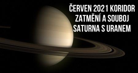 Červen 2021 koridor zatmění a souboj Saturna s Uranem