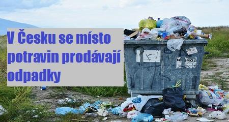ČASOPIS ŠIFRA: V Česku se místo potravin prodávají odpadky