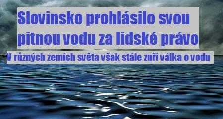 ČASOPIS ŠIFRA: Slovinsko prohlásilo svou pitnou vodu za lidské právo. V různých zemích světa však stále zuří válka o vodu