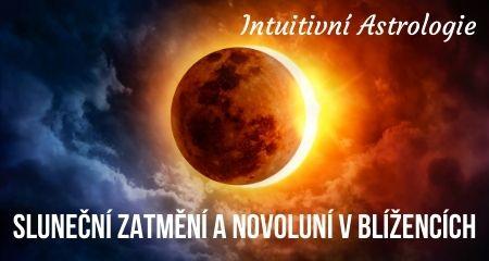 Intuitivní Astrologie: Sluneční Zatmění a Novoluní v Blížencích