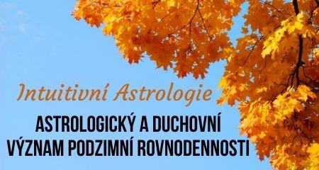 Intuitivní Astrologie: Astrologický a duchovní význam podzimní rovnodennosti
