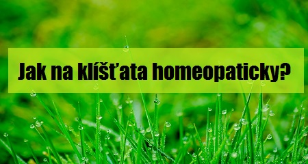 Alžběta Matiášová: Jak na klíšťata homeopaticky?