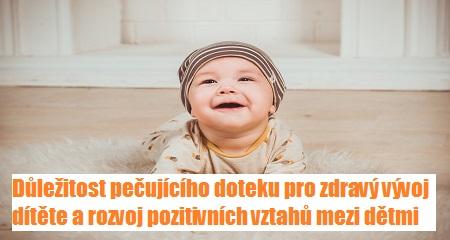 Jitka Chrtková: Důležitost pečujícího doteku pro zdravý vývoj dítěte a rozvoj pozitivních vztahů mezi dětmi