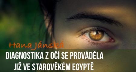 Hana Jánská: Diagnostika z očí se prováděla již ve Starověkém Egyptě
