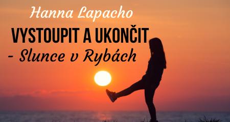 Hanna Lapacho: Vystoupit a ukončit - Slunce v Rybách