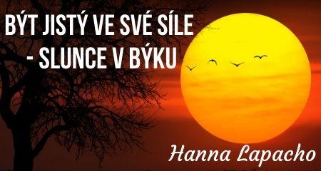 Hanna Lapacho: Být jistý ve své síle - Slunce v Býku