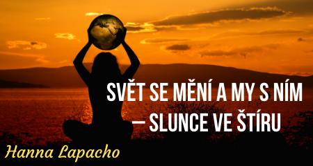 Hanna Lapacho: SVĚT SE MĚNÍ A MY SNÍM – Slunce ve Štíru