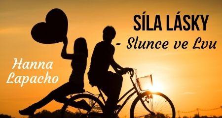 Hanna Lapacho: SÍLA LÁSKY - Slunce ve Lvu