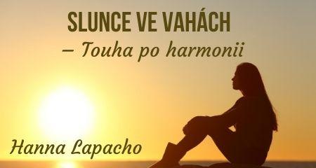 Hanna Lapacho: Slunce ve Vahách – Touha po harmonii