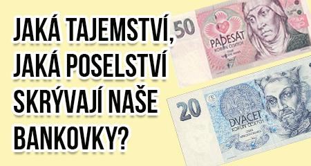 Homosignum: Jaká tajemství, jaká poselství skrývají naše bankovky?