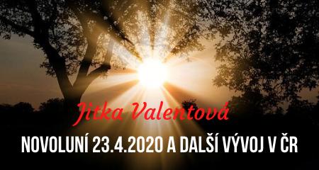 Jitka Valentová: Novoluní 23.4.2020 v 4.27 a další vývoj v ČR