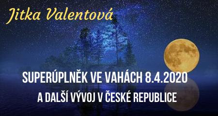 Jitka Valentová: Superúplněk ve Vahách 8.4.2020 v4.34 a další vývoj vČeské republice