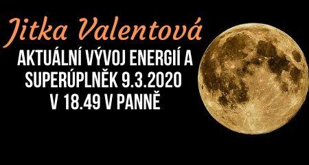Jitka Valentová: Aktuální vývoj energií a Superúplněk 9.3.2020 v18.49 v Panně