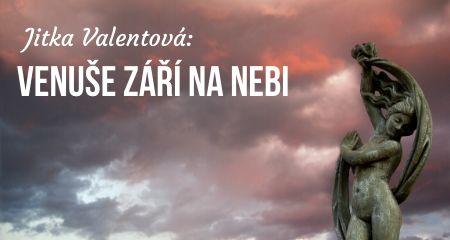 Jitka Valentová: Venuše září na nebi
