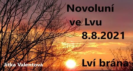 Jitka Valentová: Novoluní ve Lvu 8.8.2021 v15:49 h a vrchol Lví brány