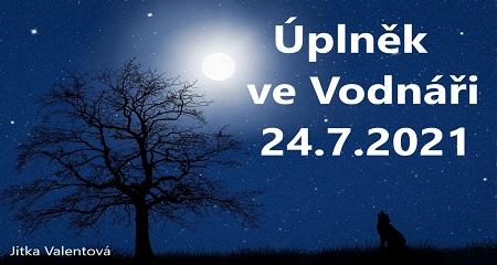Jitka Valentová: Úplněk ve znamení Vodnáře 24.7.2021