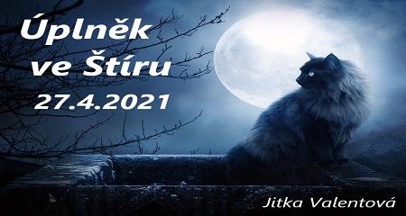 Jitka Valentová: Úplněk ve Štíru 27.4.2021