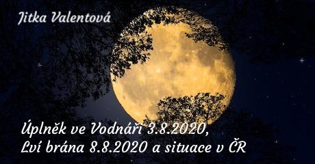 Jitka Valentová: Úplněk ve Vodnáři 3.8.2020, Lví brána 8.8.2020 a situace v ČR