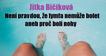 Jitka Bičíková: Není pravdou, že lymfa nemůže bolet aneb proč bolí nohy