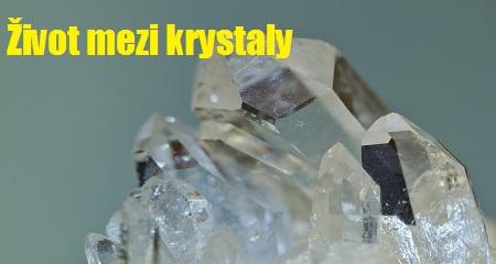 Křišťálová komnata: Život mezi krystaly