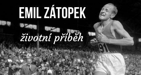 ŽIVOTNÍ PŘÍBĚH: EMIL ZÁTOPEK