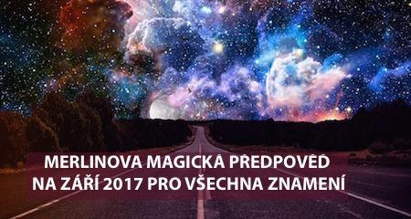 MERLINOVA MAGICKÁ PŘEDPOVĚĎ NA ZÁŘÍ 2017 PRO VŠECHNA ZNAMENÍ