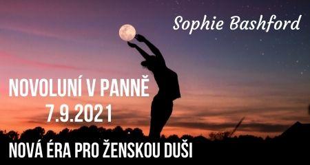 Sophie Bashford: Novoluní v Panně 7.9.2021, nová éra pro ŽENSKOU DUŠI