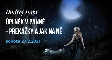 Ondřej Habr: ASTROLOGŮV SOBOTNÍ ÚPLNĚK V PANNĚ 27.2.2021 - překážky a jak na ně