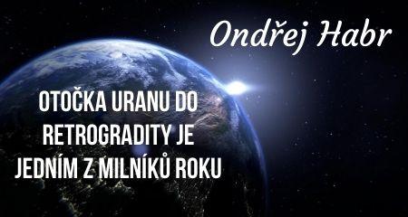 Ondřej Habr: Otočka Uranu do retrogradity je jedním z milníků roku