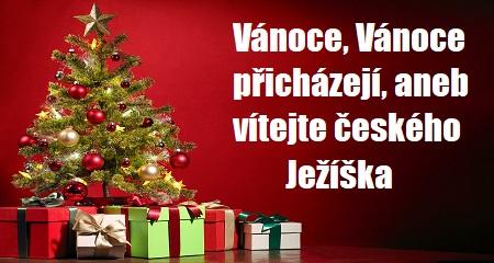 Věra Ovečková: Vánoce, Vánoce přicházejí, aneb vítejte českého Ježíška