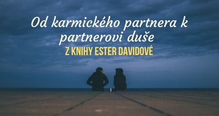 Od karmického partnera k partnerovi duše z knihy Ester Davidové