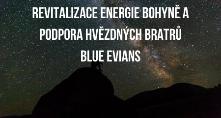 REVITALIZACE ENERGIE BOHYNĚ A PODPORA HVĚZDNÝCH BRATRŮ BLUE EVIANS