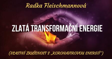 Radka Fleischmannová: ZLATÁ TRANSFORMAČNÍ ENERGIE