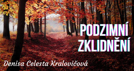 Denisa Celesta Kralovičová: Podzimní zklidnění