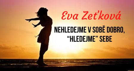"Eva Zeťková: Nehledejme v sobě dobro, ""hledejme"" sebe"