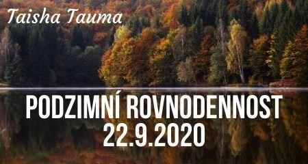Taisha Tauma: PODZIMNÍ ROVNODENNOST 22.9.2020