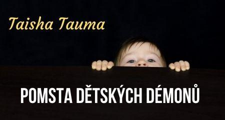 Taisha Tauma: Pomsta dětských démonů