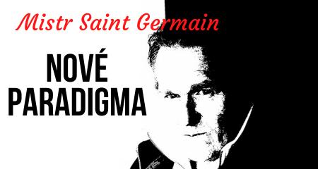 Mistr Saint Germain: NOVÉ PARADIGMA