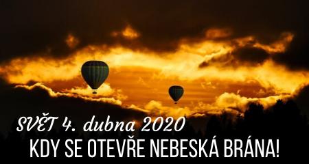 SVĚT 4. dubna 2020, KDY SE OTEVŘE NEBESKÁ BRÁNA!