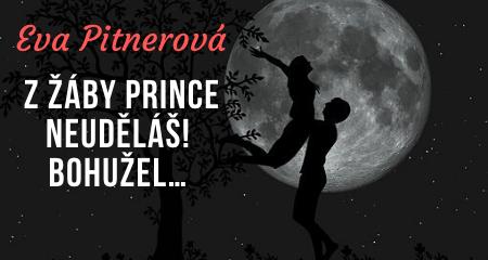 Eva Pitnerová: Z žáby prince neuděláš! Bohužel…