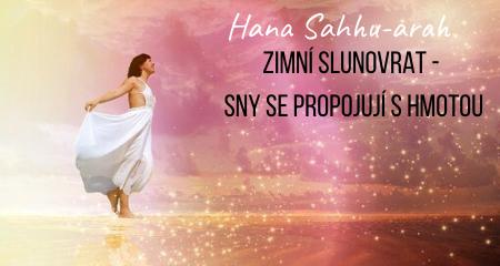Hana Sahhu-arah: ZIMNÍ SLUNOVRAT - SNY SE PROPOJUJÍ S HMOTOU
