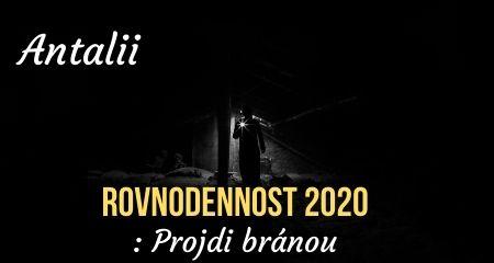 Antalii: Rovnodennost 2020: Projdi bránou