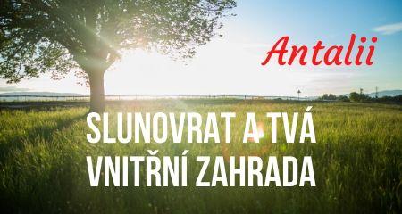 Antalii: Slunovrat a Tvá vnitřní zahrada