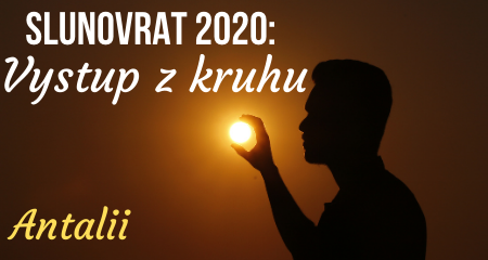 Antalii: Slunovrat 2020: Vystup z kruhu