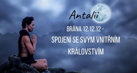 Antalii: Brána 12.12.12 - spojení se svým vnitřním královstvím