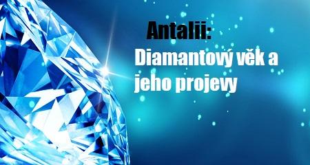 Antalii: Diamantový věk a jeho projevy