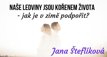 Jana Šteflíková: Naše LEDVINY jsou kořenem života - jak je v zimě podpořit?