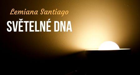 Lemiana Santiago: SVĚTELNÉ DNA